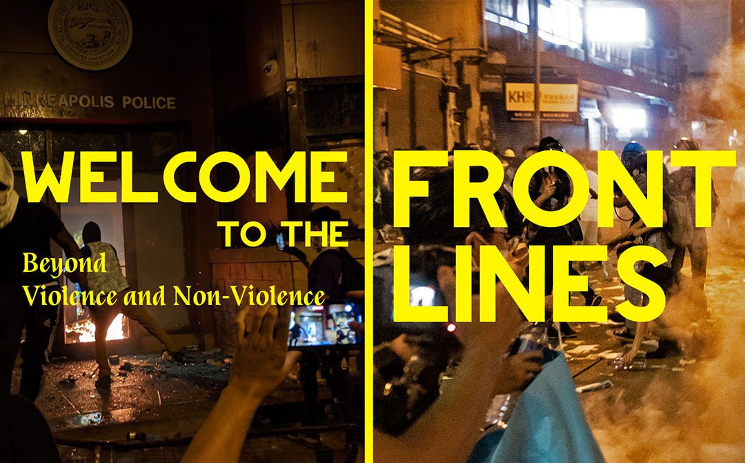 Welcome to the Frontlines: Beyond Violence and Nonviolence