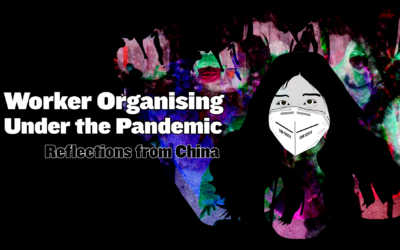 Worker organising under the pandemic: reflections from China
